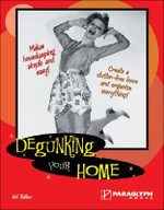 Degunking Your Home : Degunking Ser. - Joli Ballew