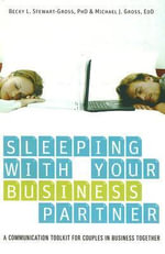 Sleeping With Your Business Partner : Communications for Couples in Business Together - STEWART-GROSS BECKY & GROSS MICHAEL