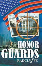 Honor Guards : Travels and Researches in the Gold-Fields of Weste... - Radclyffe