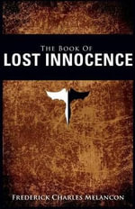 The Book of Lost Innocence - Rick Melancon