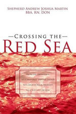 Crossing the Red Sea : Eliminating Academic Fear and Failure - Andrew Joshua Martin