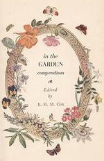 In the Garden Compendium - Euan Hillhouse Methven Cox