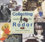 Collecting Under the Radar : Tomorrow's Antiques - Michael Hogben