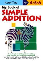 My Book of Simple Addition : Ages 4-5-6 - Kumon Publishing