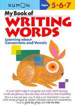 My Book of Writing Words: : Learning about Consonants and Vowels - Kumon Publishing