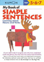 My Book of Simple Sentences : Learning about Nouns and Verbs - Kumon Publishing