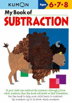 My Book of Subtraction : Ages 6,7,8 - Kumon Publishing