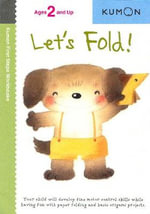 Let's Fold! : Kumon First Steps Workbooks Ser. - Kumon Publishing