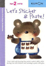 Let's Sticker & Paste! : Kumon First Steps Workbooks Ser. - Kumon Publishing