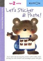 Let's Sticker & Paste! : Kumon First Steps Workbooks - Kumon Publishing