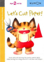Let's Cut Paper! : Kumon First Steps Workbooks Ser. - Kumon Publishing