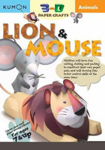 Animals Lion & Mouse : Kumon 3-D Paper Crafts - Kumon Publishing
