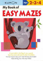 My Book of Easy Mazes : Ages 2-3-4 - Kumon