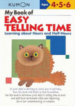 My Book of Easy Telling Time : Learning about Hours and Half-Hours - Kumon Publishing