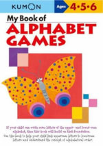 My Book of Alphabet Games Ages 4, 5, 6 - Kumon Publishing