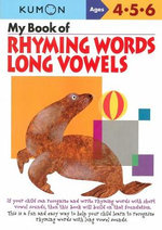 My Book of Rhyming Words : Long Vowels - Kumon Publishing