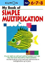 My Book of Simple Mulitiplication : Ages 6,7,8 - Kumon Publishing