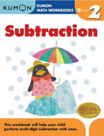Subtraction, Grade 2 : Kumon Math Workbooks - Michiko Tachimoto