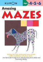 Amazing Mazes : Commonwealth Edition - Kumon Publishing