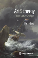 Art & Energy : How Culture Changes - Barry Lord