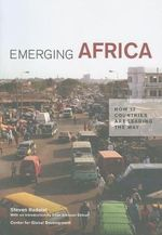 Emerging Africa : How 17 Countries are Leading the Way - Steven Radelet