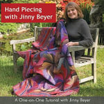 Hand Piecing with Jinny Beyer : A One-on-One Tutorial with Jinny Beyer - Jinny Beyer