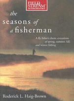 The Seasons of a Fisherman - Roderick L. Haig-Brown