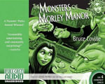 The Monsters of Morley Manor : A Madcap Adventure - Bruce Coville