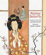 Madame Butterfly : The Story of the Opera - Giacomo Puccini