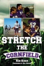 Stretch the Cornfield - Rob Kiser