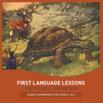 First Language Lessons for the Well-Trained Mind : Audio Companion for Levels 1 & 2 - Jessie Wise