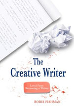 The Creative Writer, Level Four : Essays in Honor of David H. Jonassen - Boris Fishman