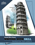 Writing with Skill, Level 3 : Instructor Text - Susan Wise Bauer