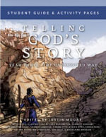Telling God's Story, Year Three : the Unexpected Way - Student Guide and Activity Pages - Justin Moore