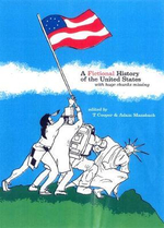 A Fictional History of the United States : With Huge Chunks Missing