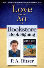 Love and the Art of Bookstore Book Signing - P A Ritzer
