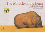 The Miracle of the Bears - Wolf Erlbruch