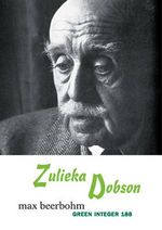 Zulieka Dobson - Sir Max Beerbohm