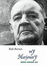 My Marjonary - Bob Brown