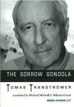 The Sorrow Gondola / Sorgegondolen : Sorgegondolen - Tomas Transtromer
