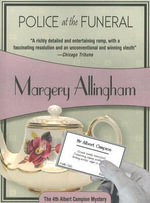 Police at the Funeral : The 4th Albert Campion Mystery - Margery Allingham