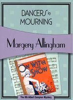 Dancers in Mourning : Albert Campion Mysteries - Margery Allingham