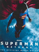 Superman Returns : The Official Movie Guide - Michael Dougherty