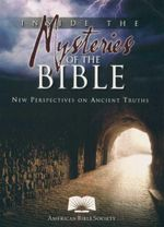 Inside the Mysteries of the Bible : New Perspectives on Ancient Truths - The American Bible Society