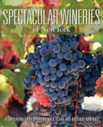 Spectacular Wineries of New York : A Captivating Tour of Established, Estate and Boutique Wineries - Panache Partners LLC