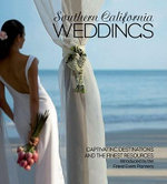 Southern California Weddings : Captivating Destinations and Exceptional Resources Introduced by the Finest Event Planners