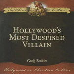 Hollywood's Most Despised Villain - Geoff Botkin