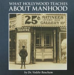 What Hollywood Teaches about Manhood - Dr Voddie Baucham