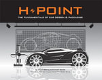 H-point : The Fundamentals of Car Design and Packaging - Stacey Macey