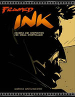 Framed Ink : Drawing and Composition for Visual Storytellers - Marcos Mateu-Mestre